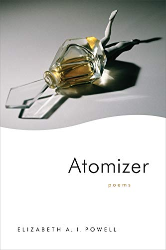 "Review of Elizabeth Powell's ""Atomizer"""